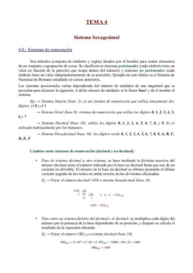 TEMA 4  Sistema Sexagesimal  4.0.- Sistemas de numeración  Son métodos (conjunto de símbolos y reglas) ideados por el homb...