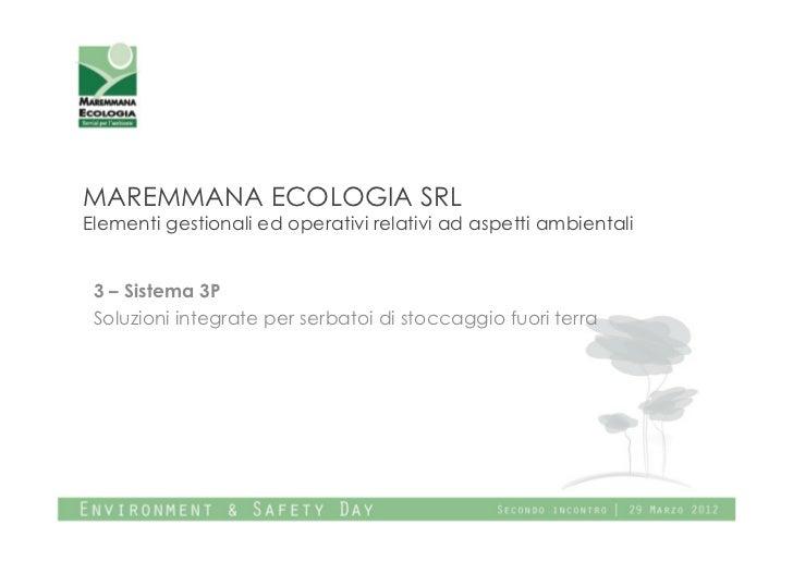 MAREMMANA ECOLOGIA SRLElementi gestionali ed operativi relativi ad aspetti ambientali 3 – Sistema 3P Soluzioni integrate p...