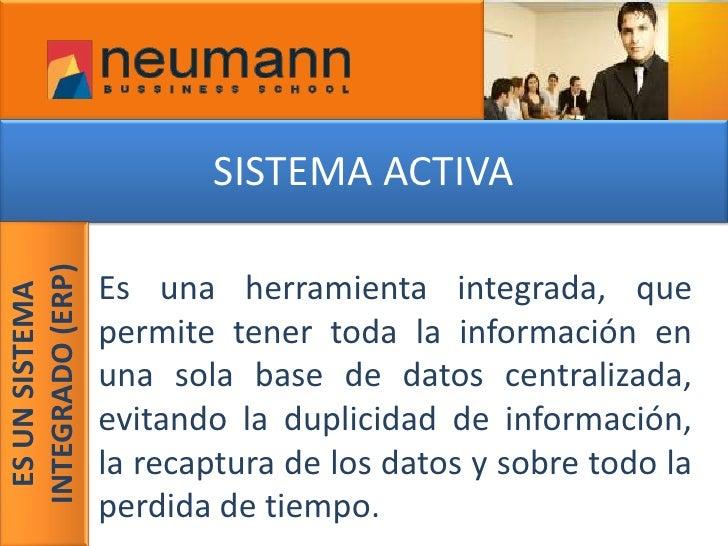 SISTEMA ACTIVA<br />Es una herramienta integrada, que permite tener toda la información en una sola base de datos centrali...