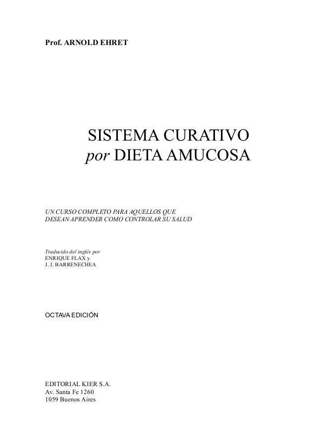 Prof. ARNOLD EHRET SISTEMA CURATIVO por DIETAAMUCOSA UN CURSO COMPLETO PARA AQUELLOS QUE DESEAN APRENDER COMO CONTROLAR SU...