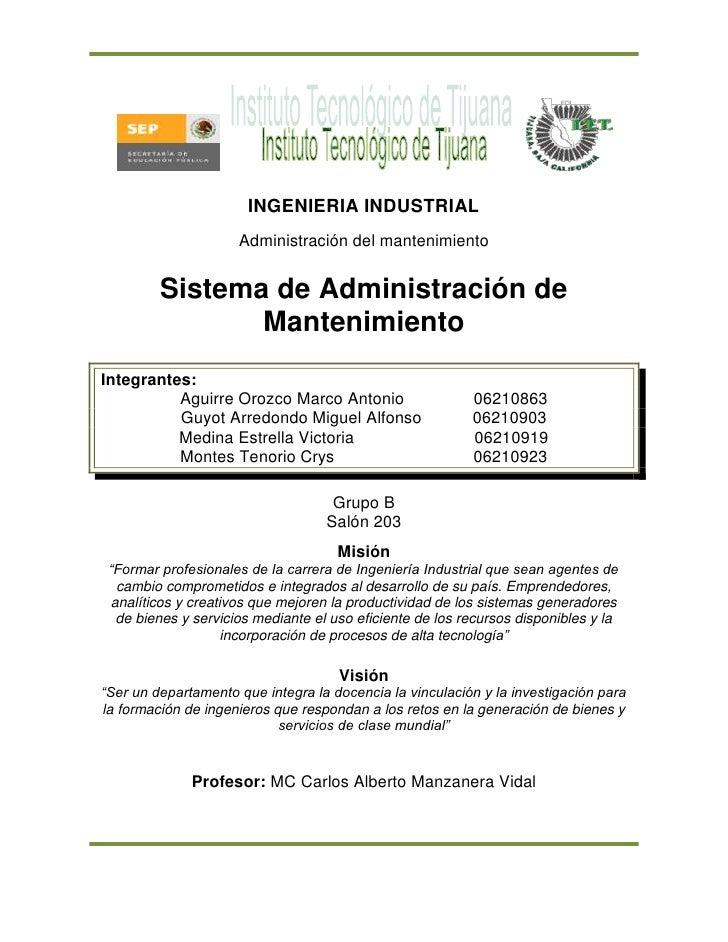 <br />INGENIERIA INDUSTRIAL<br />Administración del mantenimiento<br />Sistema de Administración de Mantenimiento<br ...