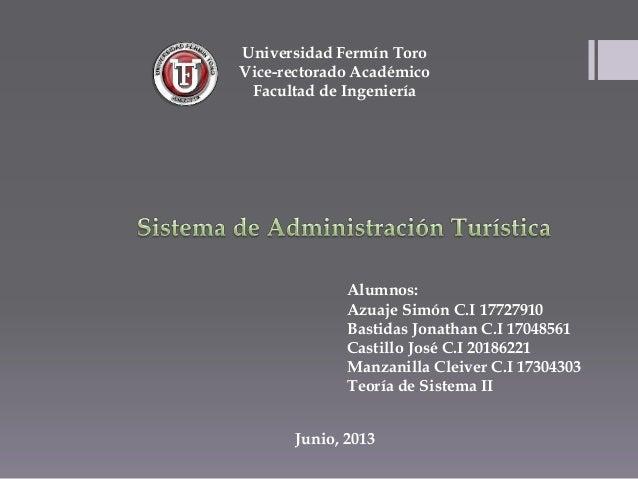 Universidad Fermín ToroVice-rectorado AcadémicoFacultad de IngenieríaJunio, 2013Alumnos:Azuaje Simón C.I 17727910Bastidas ...