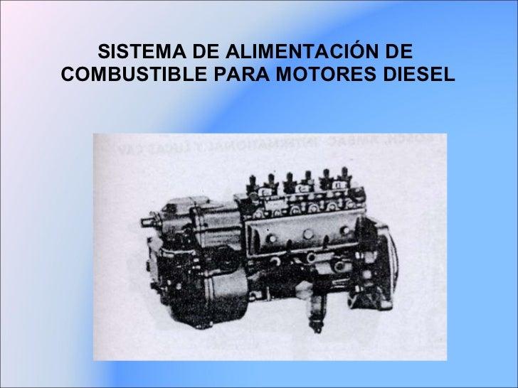 SISTEMA DE ALIMENTACIÓN DE  COMBUSTIBLE PARA MOTORES DIESEL