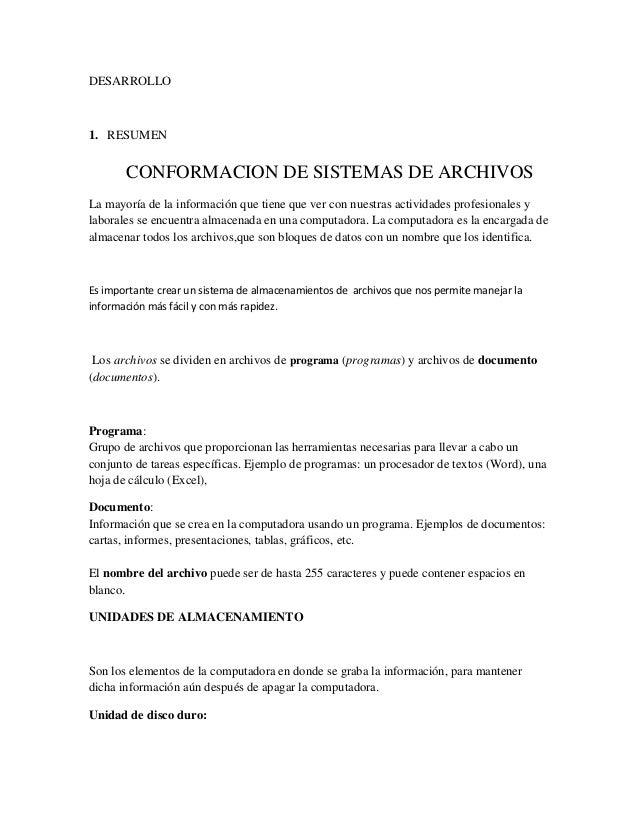 DESARROLLO1. RESUMENCONFORMACION DE SISTEMAS DE ARCHIVOSLa mayoría de la información que tiene que ver con nuestras activi...
