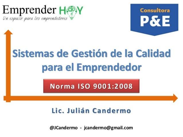 Sistema de calidad para el emprendedor   - Julián Candermo