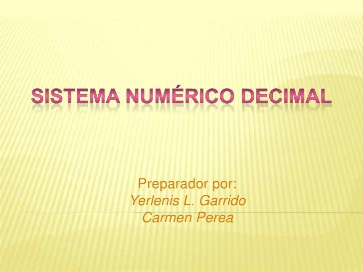 Preparador por:Yerlenis L. Garrido  Carmen Perea
