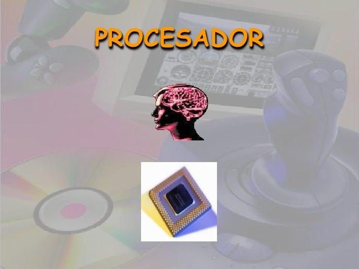 PROCESADOR<br />