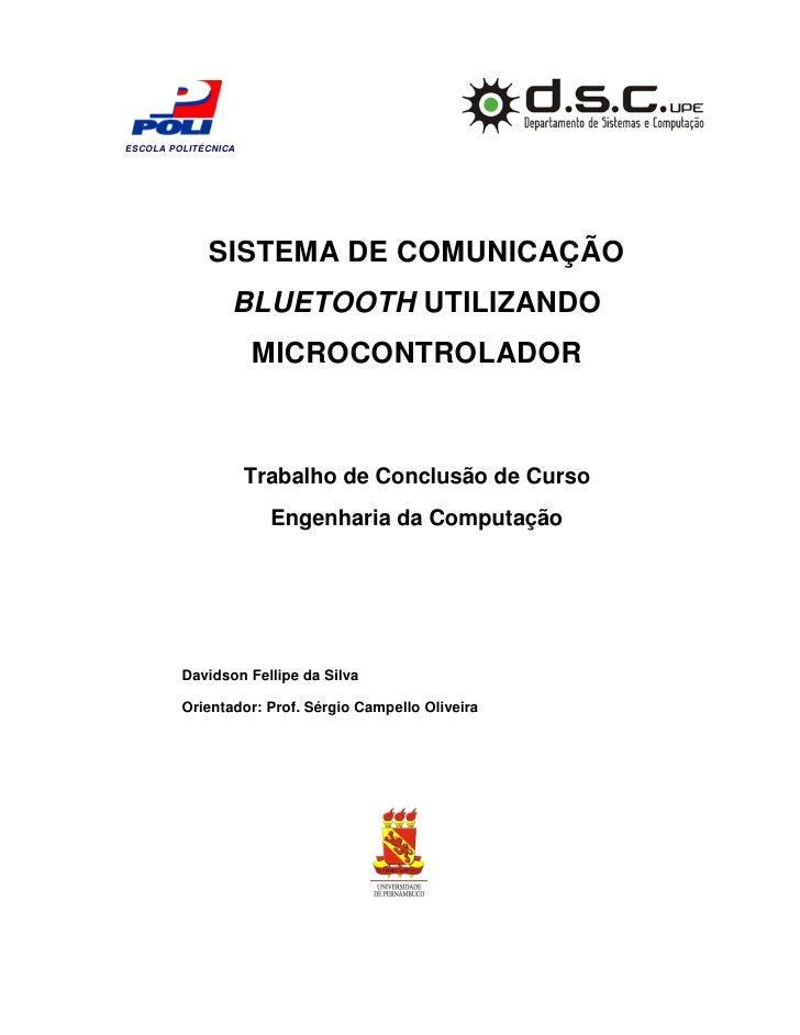 ESCOLA POLITÉCNICA                  SISTEMA DE COMUNICAÇÃO                  BLUETOOTH UTILIZANDO                      MICR...