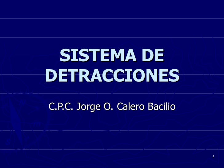 SISTEMA DE DETRACCIONES C.P.C. Jorge O. Calero Bacilio