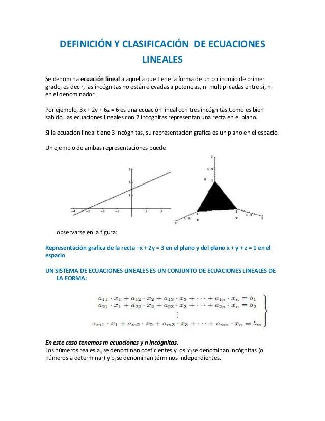DEFINICIÓN Y CLASIFICACIÓN DE ECUACIONES                      LINEALESSe denomina ecuación lineal a aquella que tiene la f...