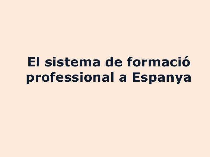 El sistema de formacióprofessional a Espanya