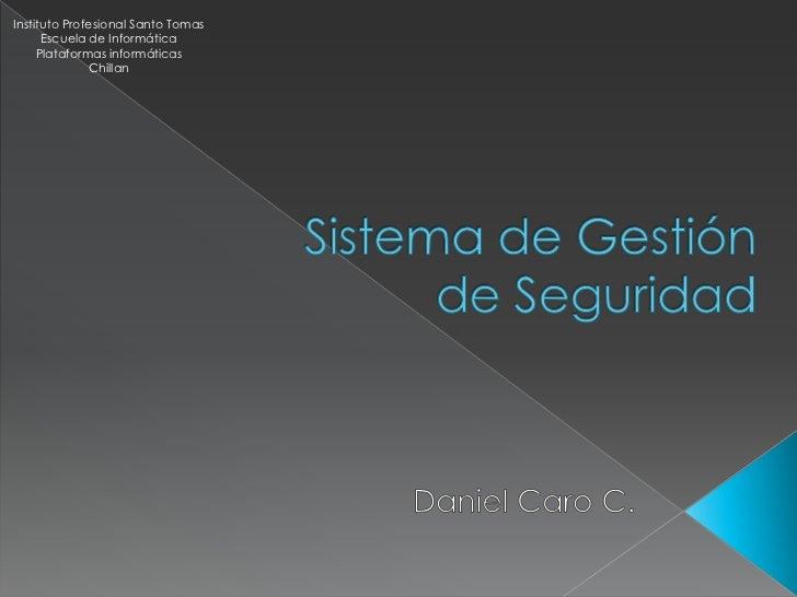 Instituto Profesional Santo Tomas      Escuela de Informática     Plataformas informáticas              Chillan