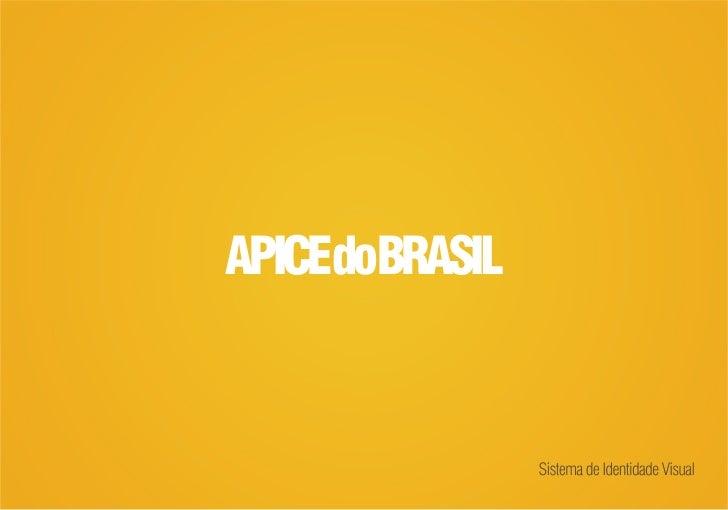 Um sistema de identidade visual parece complexo por conter conceitos que vão além do quevemos. Nós da Apice do Brasil prez...