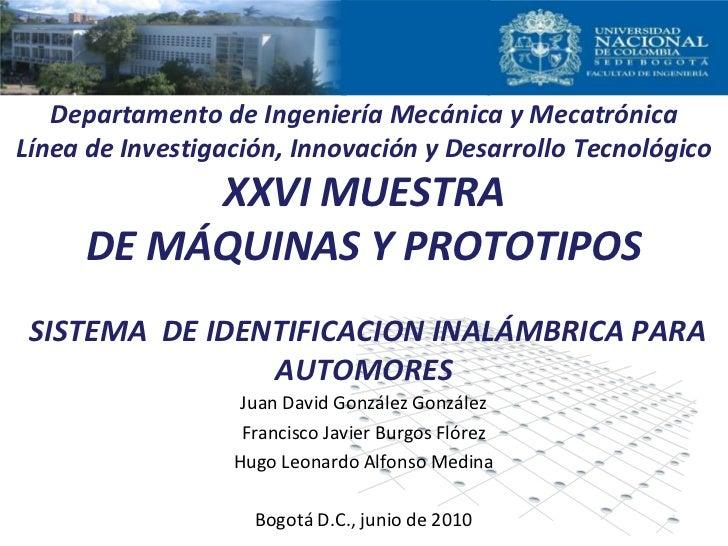 Juan David González González Francisco Javier Burgos Flórez Hugo Leonardo Alfonso Medina Bogotá D.C., junio de 2010 Depart...