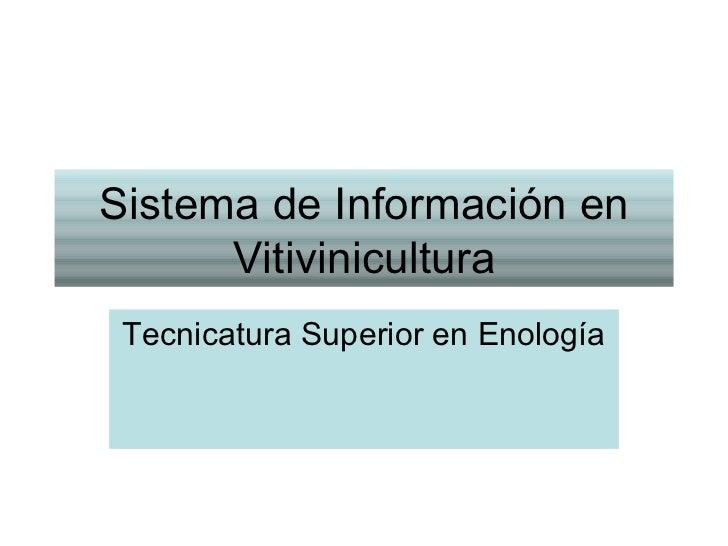 Sistema de Información en Vitivinicultura Tecnicatura Superior en Enología