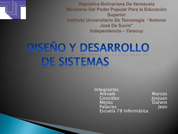 Integrantes   Arévalo                Marcos   González               Josjuan   Mejías                 Darwin   Palacios   ...