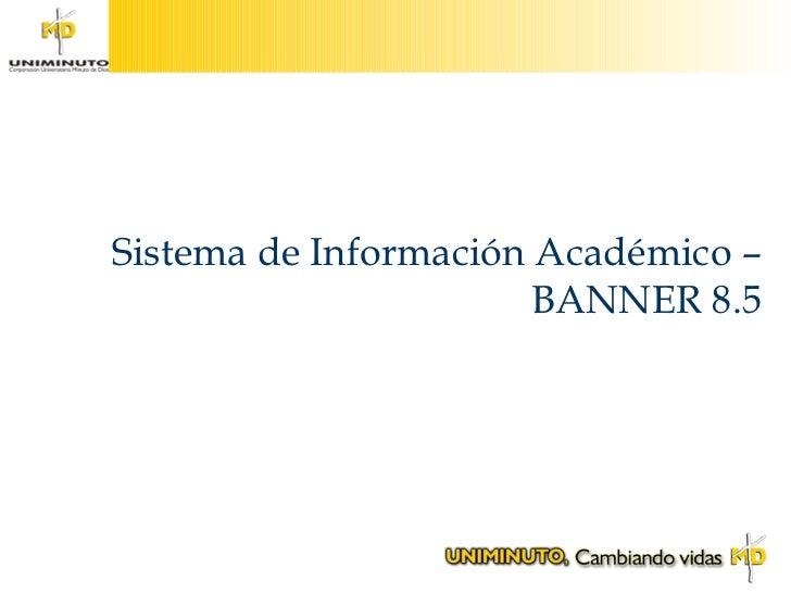 Sistema de Información Académico – BANNER 8.5