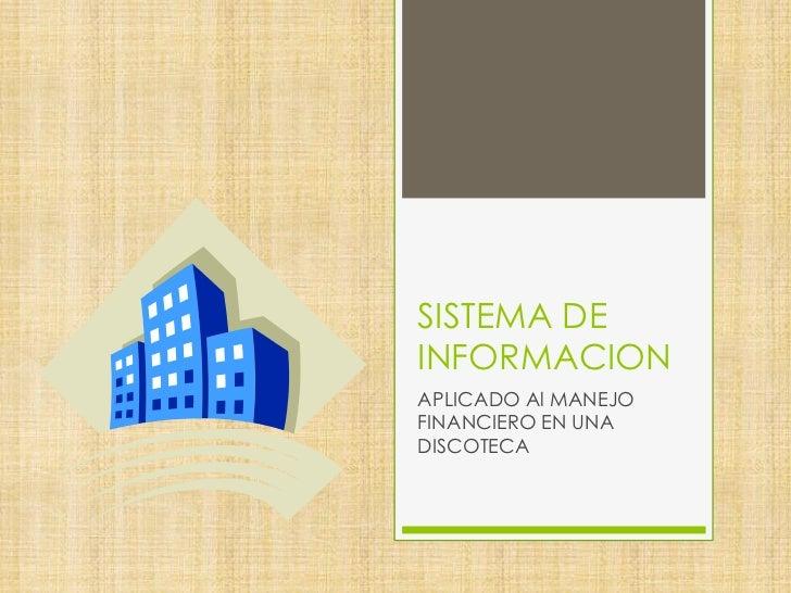 SISTEMA DEINFORMACIONAPLICADO Al MANEJOFINANCIERO EN UNADISCOTECA