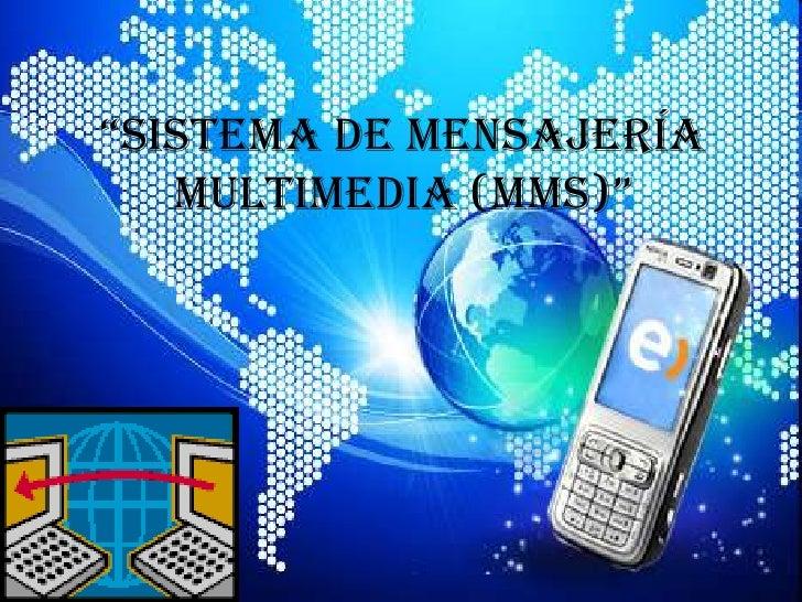 """""""Sistema de mensajería multimedia (mms)""""<br />"""