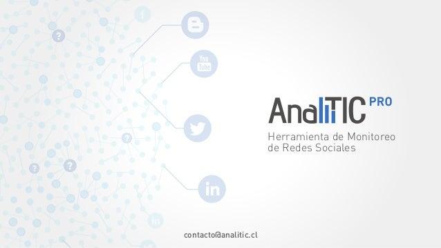 contacto@analitic.cl Herramienta de Monitoreo de Redes Sociales