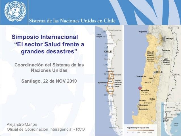 """Simposio Internacional """"El sector Salud frente a grandes desastres"""" Coordinación del Sistema de las Naciones Unidas Santia..."""