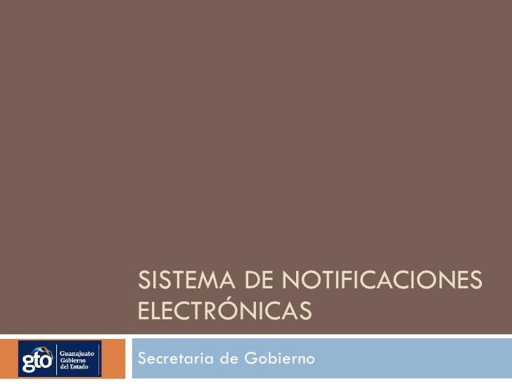 SISTEMA DE NOTIFICACIONES ELECTRÓNICAS Secretaria de Gobierno