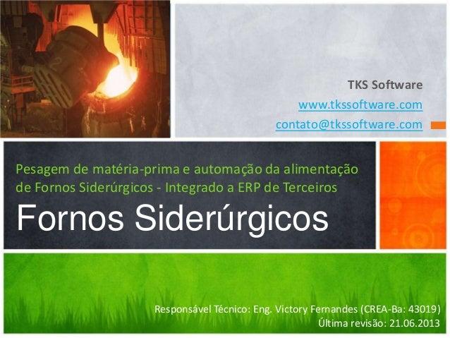 Sistema de pesagem em fornos siderurgicos com automação e integrado a erp de terceiros