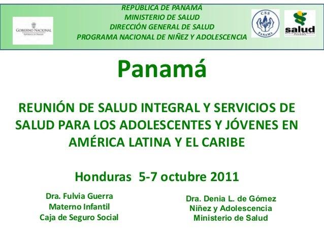 REPÚBLICA DE PANAMÁ MINISTERIO DE SALUD DIRECCIÓN GENERAL DE SALUD PROGRAMA NACIONAL DE NIÑEZ Y ADOLESCENCIA Dra. Denia L....