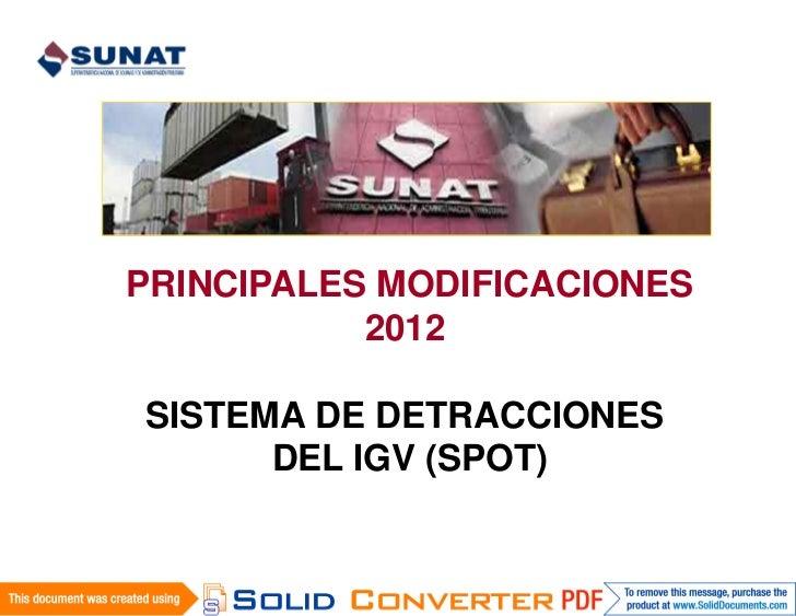 PRINCIPALES MODIFICACIONES           2012SISTEMA DE DETRACCIONES      DEL IGV (SPOT)