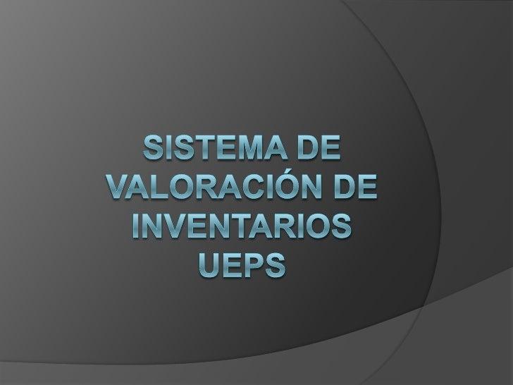 Sistema de valoración de inventarios UEPS