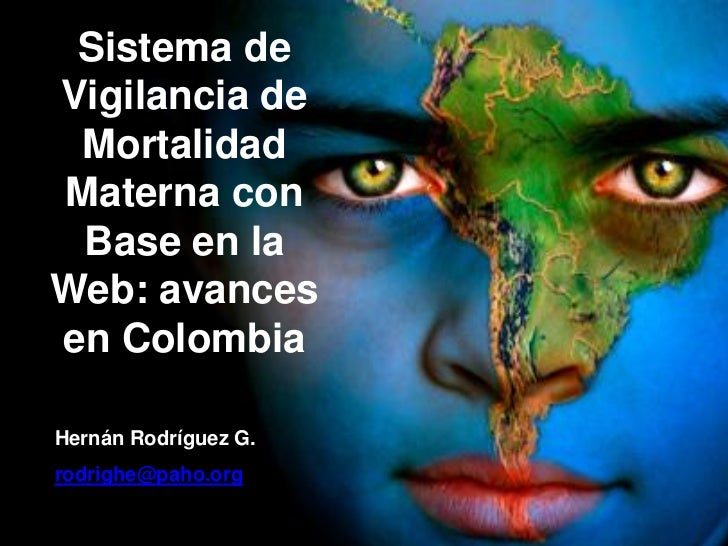OPS XXI                      EN ACCION Sistema deVigilancia de MortalidadMaterna con Base en laWeb: avancesen ColombiaHern...