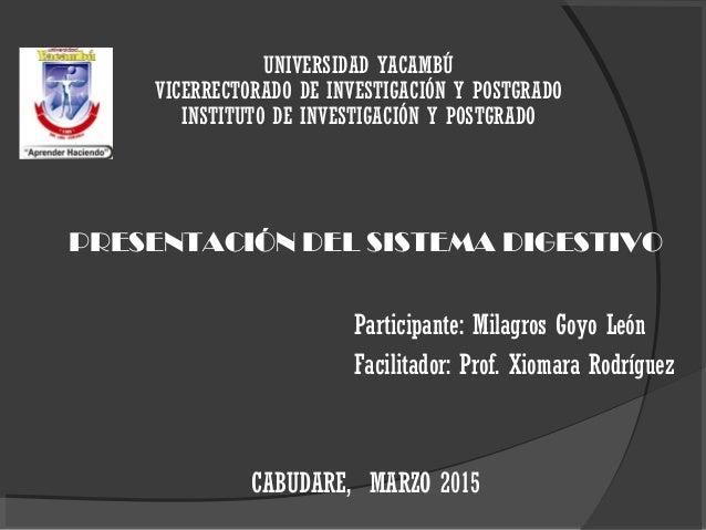 UNIVERSIDAD YACAMBÚ VICERRECTORADO DE INVESTIGACIÓN Y POSTGRADO INSTITUTO DE INVESTIGACIÓN Y POSTGRADO PRESENTACIÓN DEL SI...