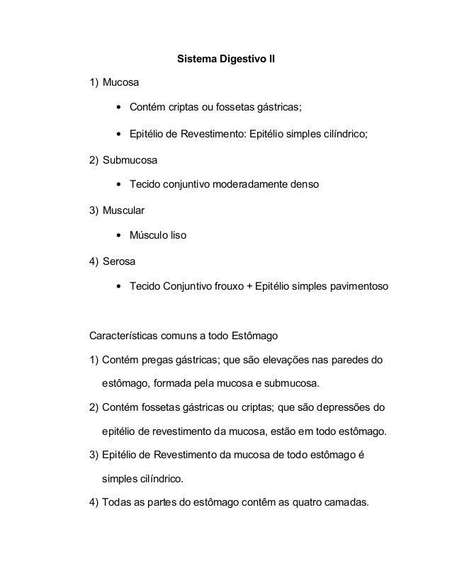 Sistema Digestivo II 1) Mucosa • Contém criptas ou fossetas gástricas; • Epitélio de Revestimento: Epitélio simples cilínd...