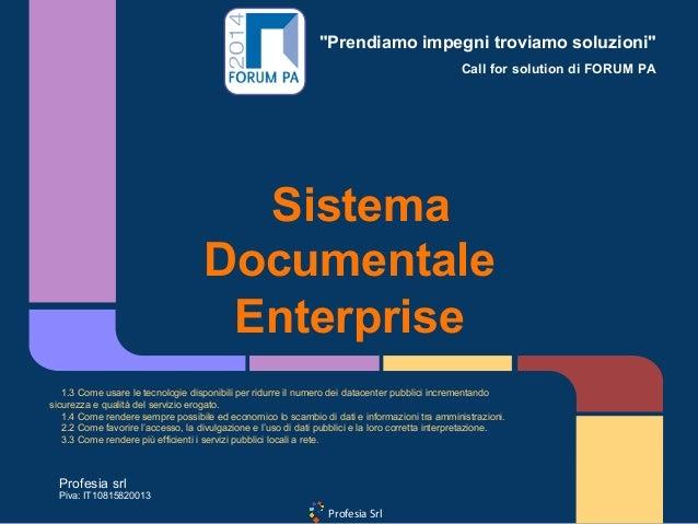 """Profesia Srl """"Prendiamo impegni troviamo soluzioni"""" Call for solution di FORUM PA Sistema Documentale Enterprise 1.3 Come ..."""