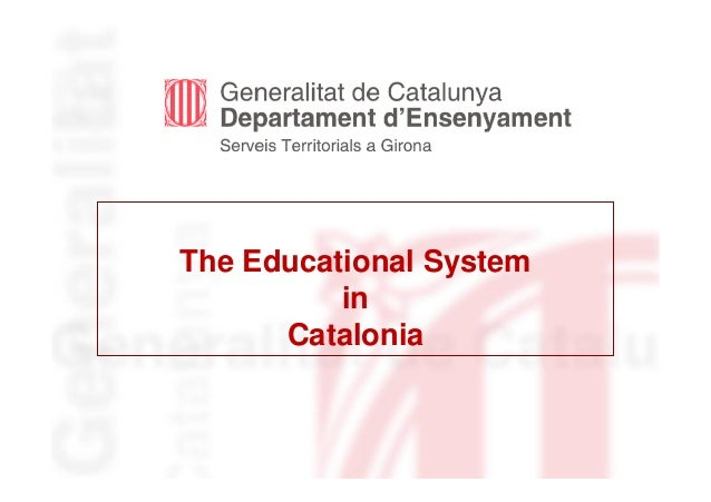 The Educational System          in      Catalonia