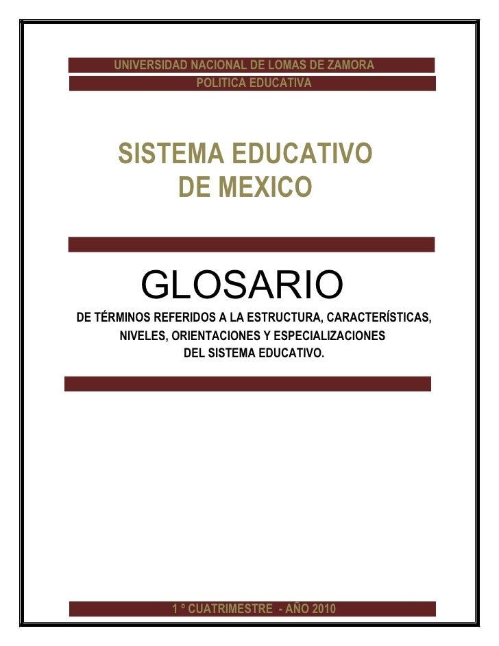 UNIVERSIDAD NACIONAL DE LOMAS DE ZAMORA                   POLITICA EDUCATIVA           SISTEMA EDUCATIVO           DE MEXI...