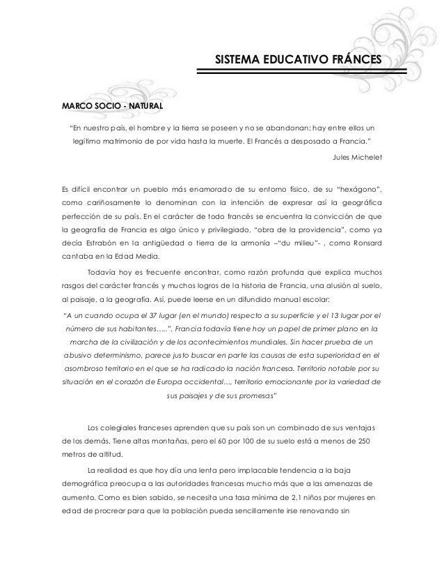 """SISTEMA EDUCATIVO FRÁNCESMARCO SOCIO - NATURAL""""En nuestro país, el hombre y la tierra se poseen y no se abandonan; hay ent..."""