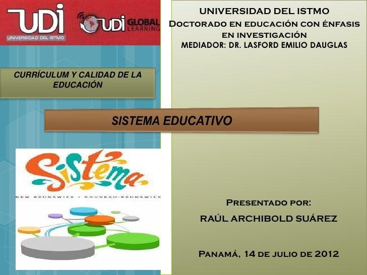 UNIVERSIDAD DEL ISTMO                             Doctorado en educación con énfasis                                      ...