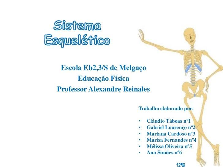 Escola Eb2,3/S de Melgaço      Educação FísicaProfessor Alexandre Reinales                        Trabalho elaborado por: ...