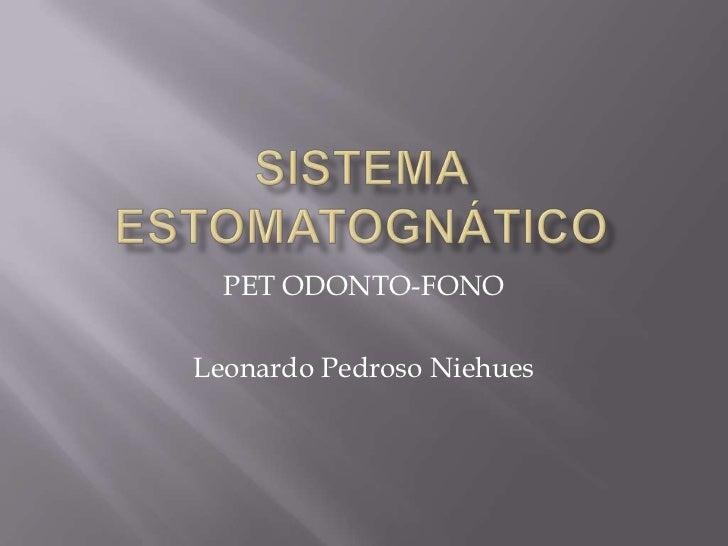 PET ODONTO-FONOLeonardo Pedroso Niehues
