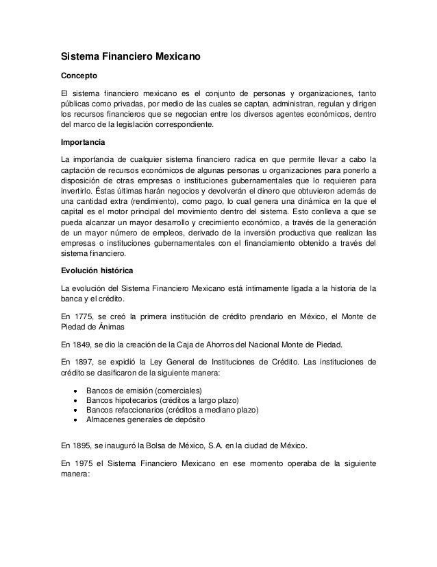 Sistema Financiero MexicanoConceptoEl sistema financiero mexicano es el conjunto de personas y organizaciones, tantopúblic...