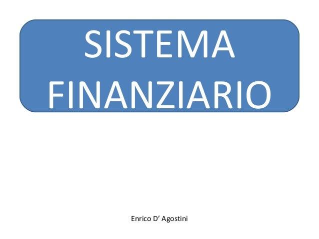 SISTEMAFINANZIARIOEnrico D' Agostini