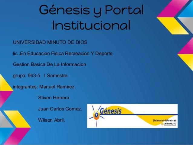 .           Génesis y Portal            InstitucionalUNIVERSIDAD MINUTO DE DIOSlic .En Educacion Fisica Recreacion Y Depor...