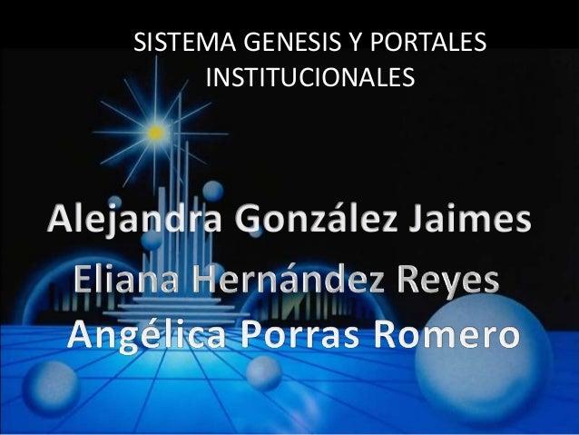 SISTEMA GENESIS Y PORTALES     INSTITUCIONALES