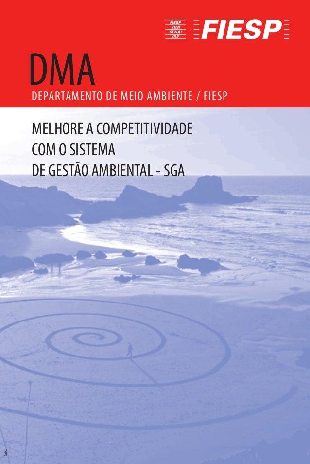 DMA DEPARTAMENTO DE MEIO AMBIENTE / FIESP  MELHORE A COMPETITIVIDADE  COM O SISTEMA  DE GESTÃO AMBIENTAL - SGA  foto: