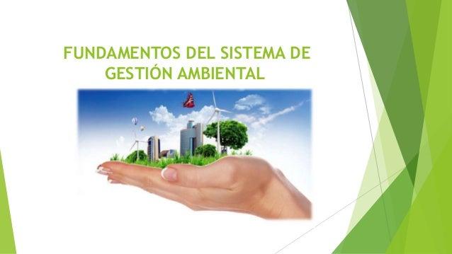 FUNDAMENTOS DEL SISTEMA DE GESTIÓN AMBIENTAL