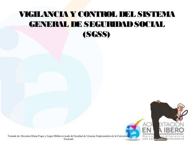 VIGILANCIA Y CONTROL DEL SISTEMAVIGILANCIA Y CONTROL DEL SISTEMA GENERAL DE SEGURIDADSOCIALGENERAL DE SEGURIDADSOCIAL (SGS...