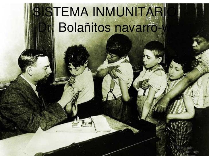 SISTEMA INMUNITARIO Dr. Bolañitos navarro-w