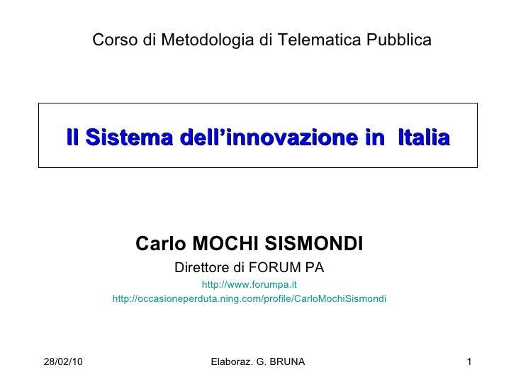 Il Sistema dell'innovazione in  Italia Carlo MOCHI SISMONDI Direttore di FORUM PA http://www.forumpa.it http://occasionepe...