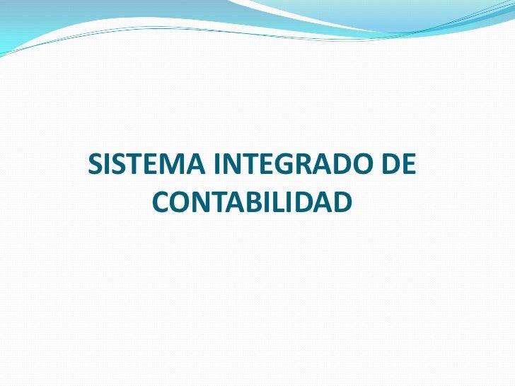 SISTEMA INTEGRADO DE     CONTABILIDAD